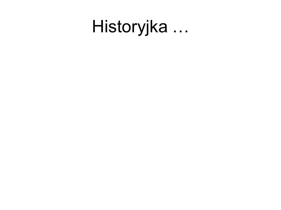 Historyjka …