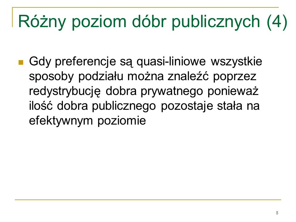 Różny poziom dóbr publicznych (4)