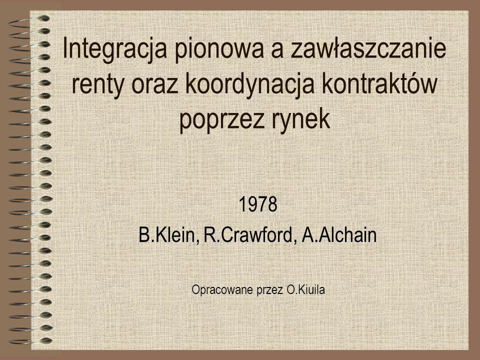 1978 B.Klein, R.Crawford, A.Alchain Opracowane przez O.Kiuila