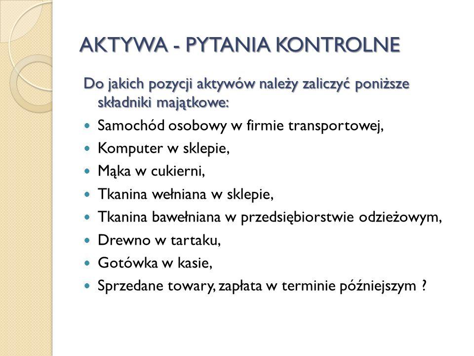 AKTYWA - PYTANIA KONTROLNE