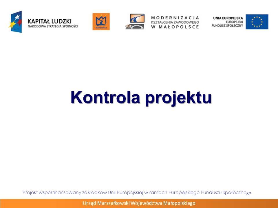 Kontrola projektu Projekt współfinansowany ze środków Unii Europejskiej w ramach Europejskiego Funduszu Społecznego.