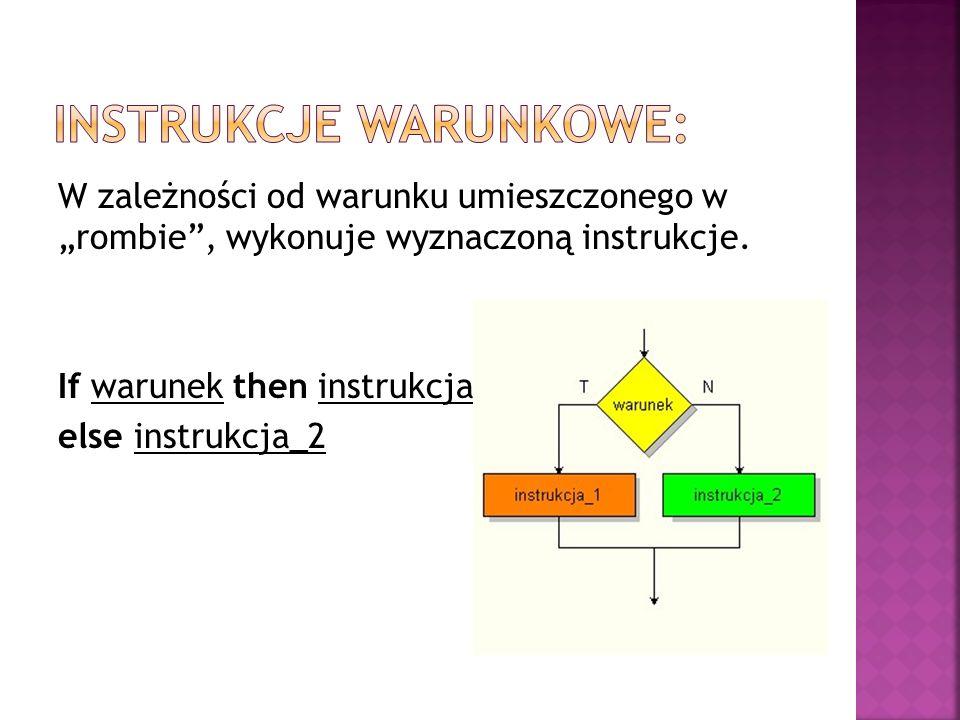 Instrukcje warunkowe: