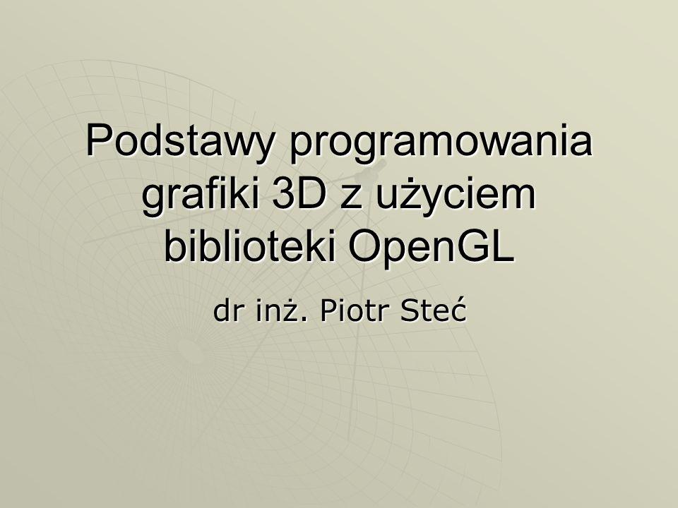 Podstawy programowania grafiki 3D z użyciem biblioteki OpenGL