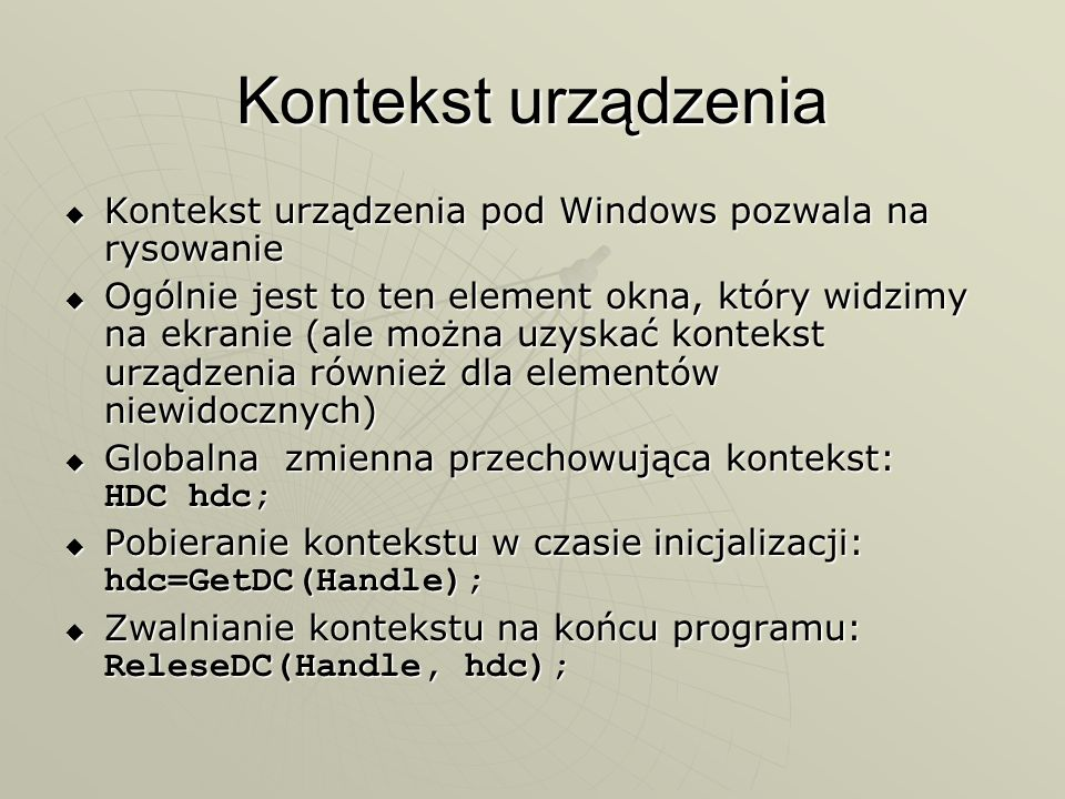 Kontekst urządzeniaKontekst urządzenia pod Windows pozwala na rysowanie.