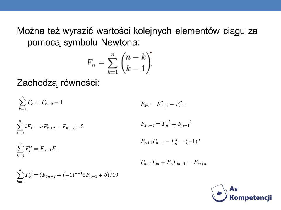 Można też wyrazić wartości kolejnych elementów ciągu za pomocą symbolu Newtona: