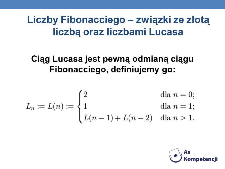 Liczby Fibonacciego – związki ze złotą liczbą oraz liczbami Lucasa