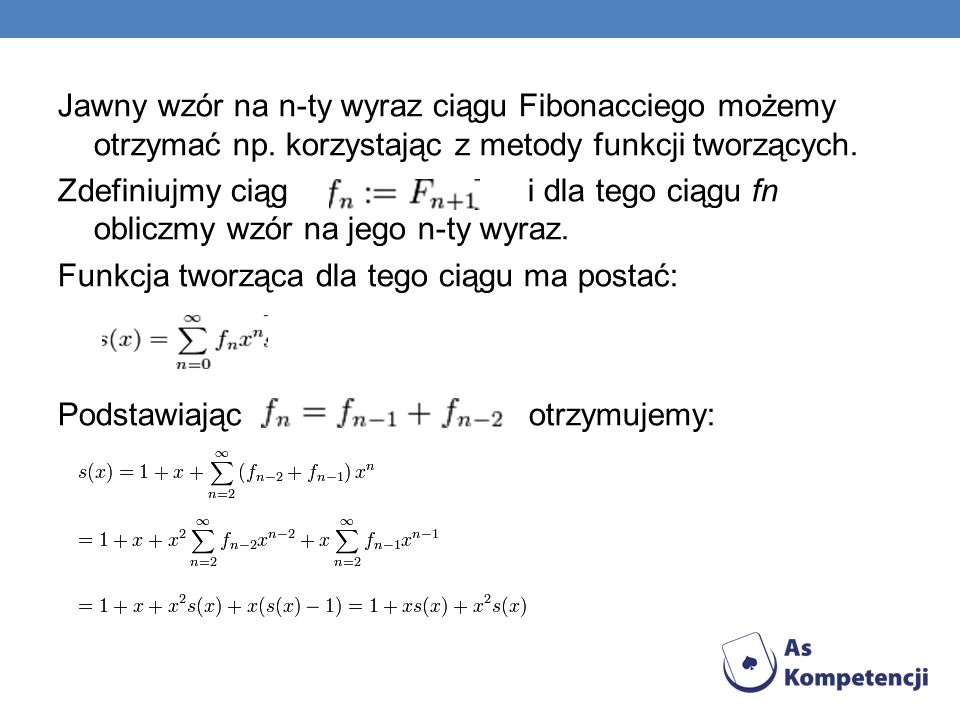Jawny wzór na n-ty wyraz ciągu Fibonacciego możemy otrzymać np
