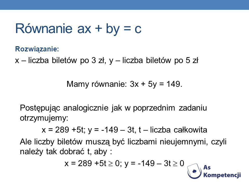 x = 289 +5t; y = -149 – 3t, t – liczba całkowita