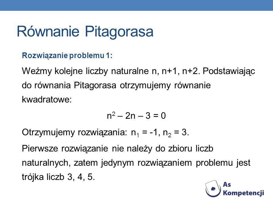 Równanie Pitagorasa Rozwiązanie problemu 1: