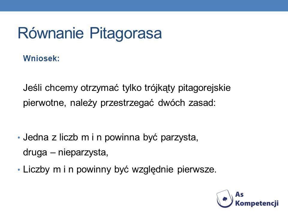 Równanie Pitagorasa Wniosek: