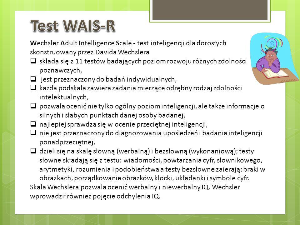 Test WAIS-RWechsler Adult Intelligence Scale - test inteligencji dla dorosłych skonstruowany przez Davida Wechslera.