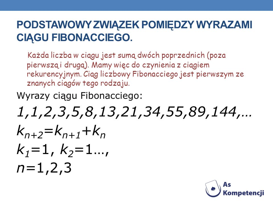 Podstawowy związek pomiędzy wyrazami ciągu fibonacciego.