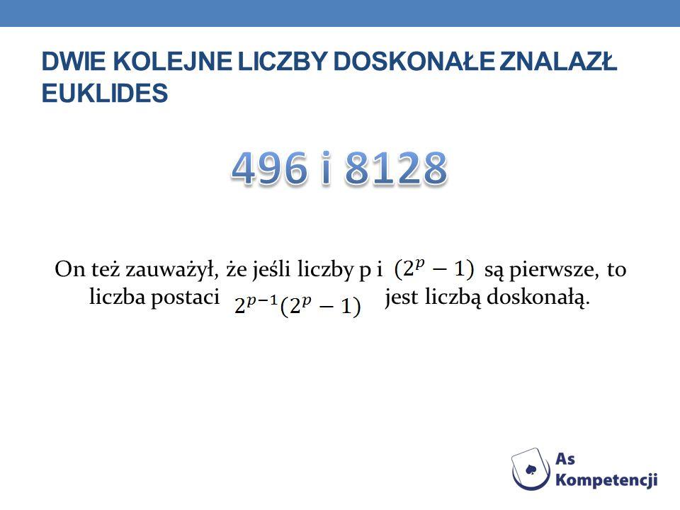 Dwie kolejne liczby doskonałe znalazł Euklides