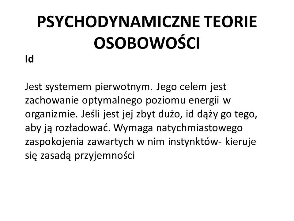 PSYCHODYNAMICZNE TEORIE OSOBOWOŚCI
