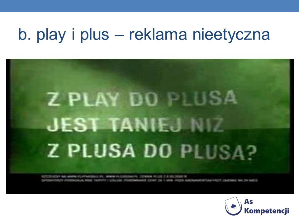 b. play i plus – reklama nieetyczna