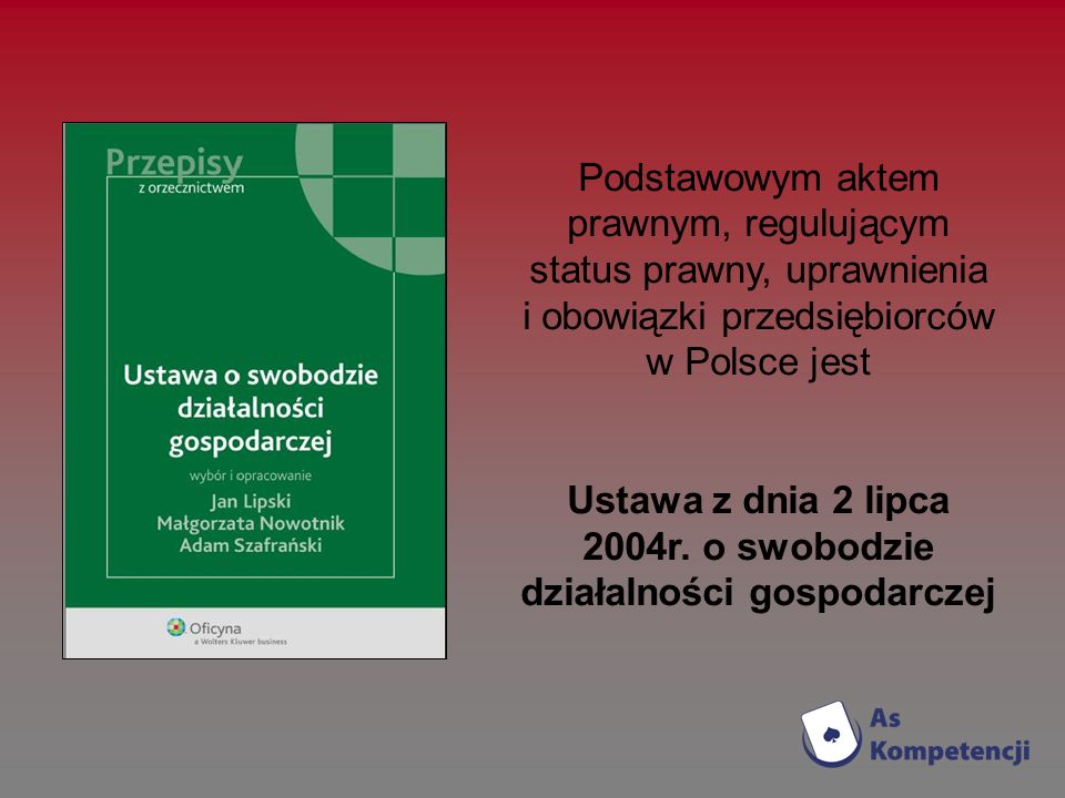 Ustawa z dnia 2 lipca 2004r. o swobodzie działalności gospodarczej