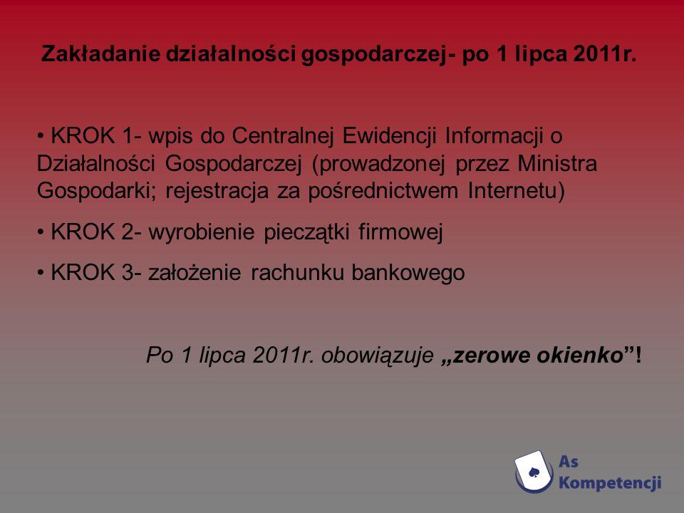 Zakładanie działalności gospodarczej- po 1 lipca 2011r.