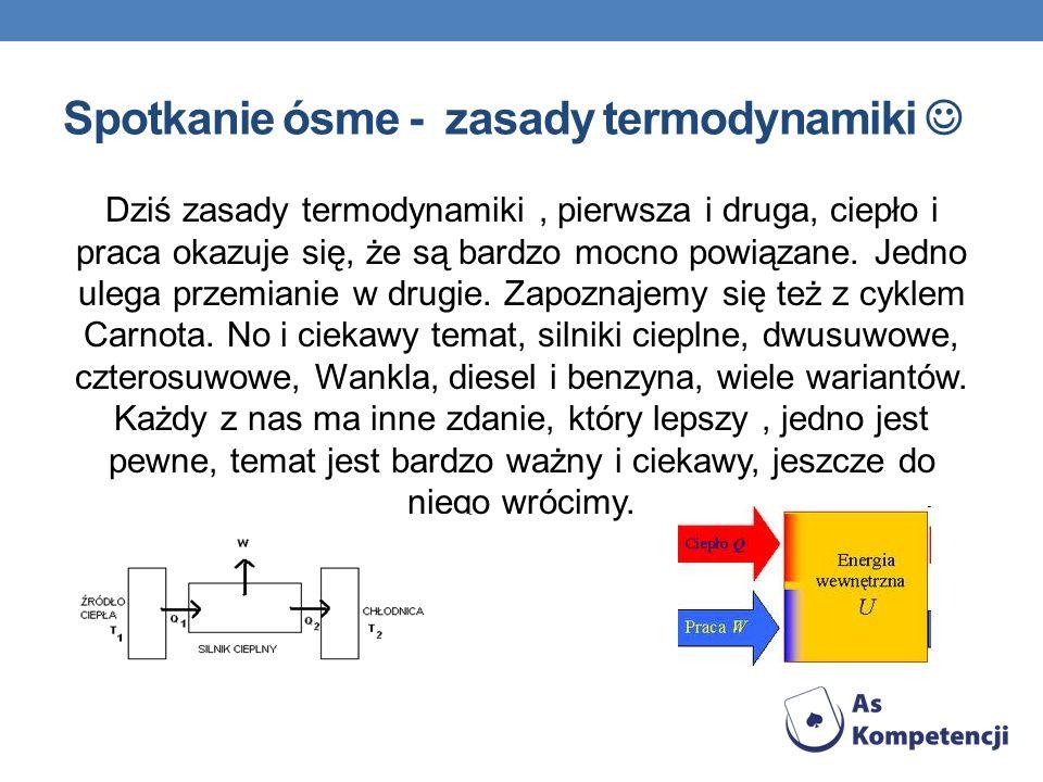 Spotkanie ósme - zasady termodynamiki 