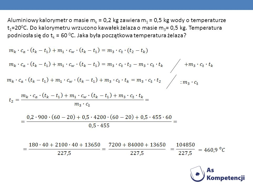 Aluminiowy kalorymetr o masie mk = 0,2 kg zawiera m1 = 0,5 kg wody o temperaturze t1=200C.
