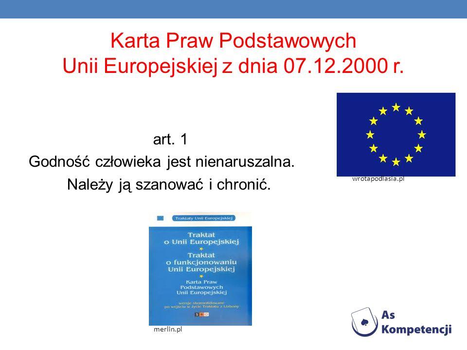 Karta Praw Podstawowych Unii Europejskiej z dnia 07.12.2000 r.