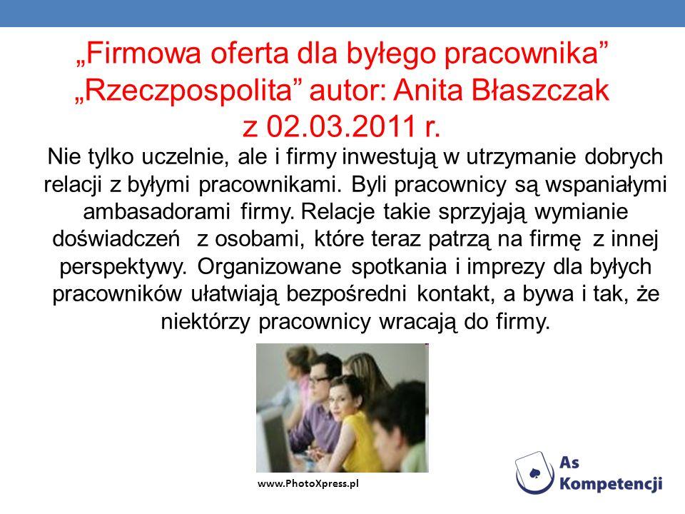 """""""Firmowa oferta dla byłego pracownika """"Rzeczpospolita autor: Anita Błaszczak z 02.03.2011 r."""