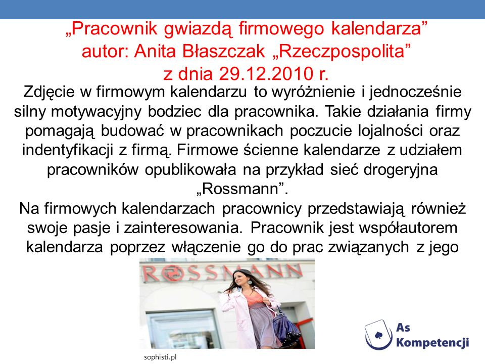 """""""Pracownik gwiazdą firmowego kalendarza autor: Anita Błaszczak """"Rzeczpospolita z dnia 29.12.2010 r."""