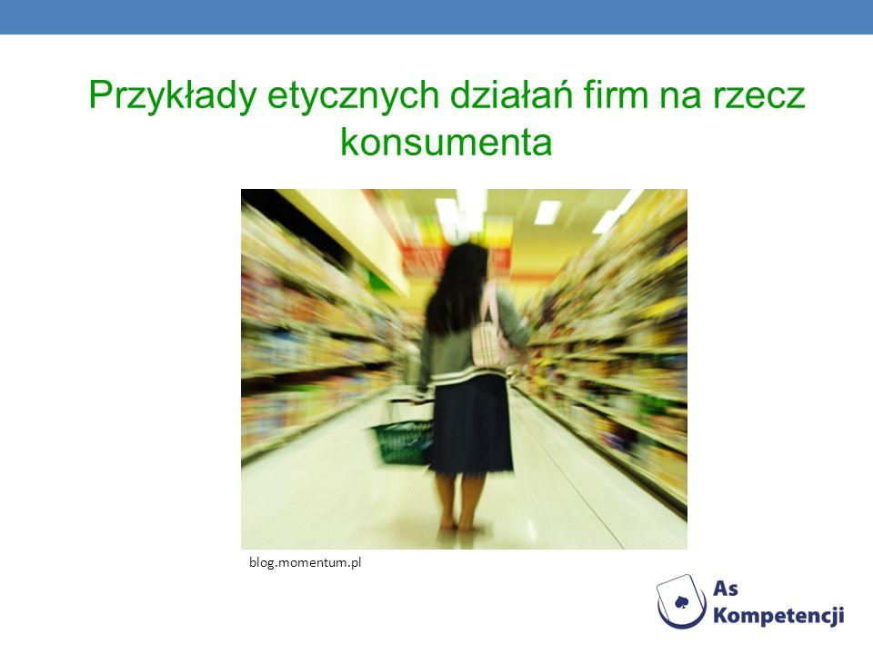 Przykłady etycznych działań firm na rzecz konsumenta