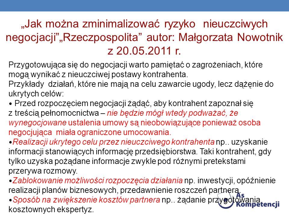 """""""Jak można zminimalizować ryzyko nieuczciwych negocjacji """"Rzeczpospolita autor: Małgorzata Nowotnik z 20.05.2011 r."""