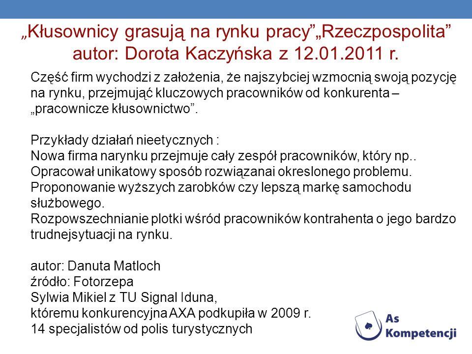 """""""Kłusownicy grasują na rynku pracy """"Rzeczpospolita autor: Dorota Kaczyńska z 12.01.2011 r."""