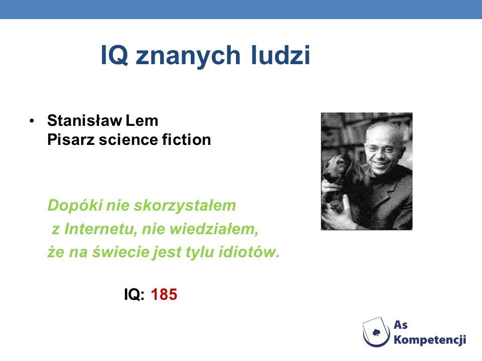 IQ znanych ludzi Stanisław Lem Pisarz science fiction