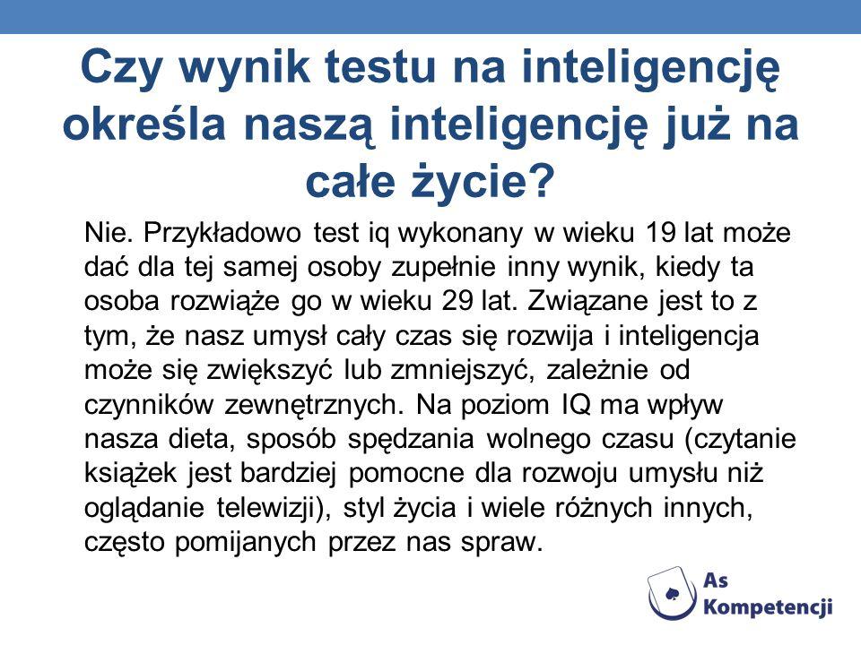 Czy wynik testu na inteligencję określa naszą inteligencję już na całe życie