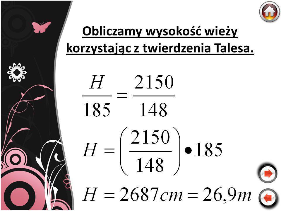 Obliczamy wysokość wieży korzystając z twierdzenia Talesa.