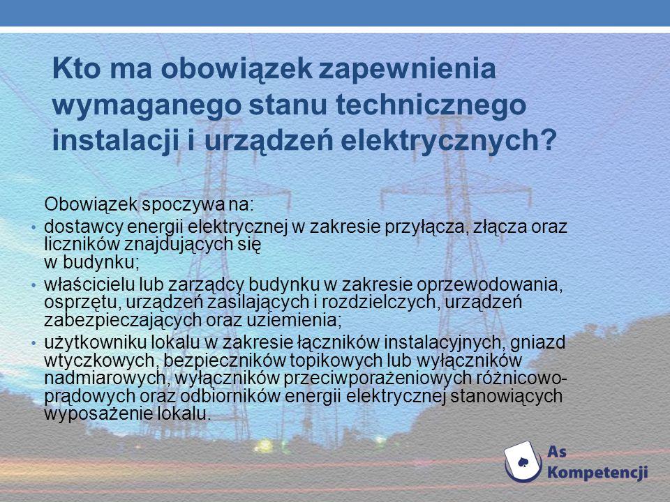 Kto ma obowiązek zapewnienia wymaganego stanu technicznego instalacji i urządzeń elektrycznych