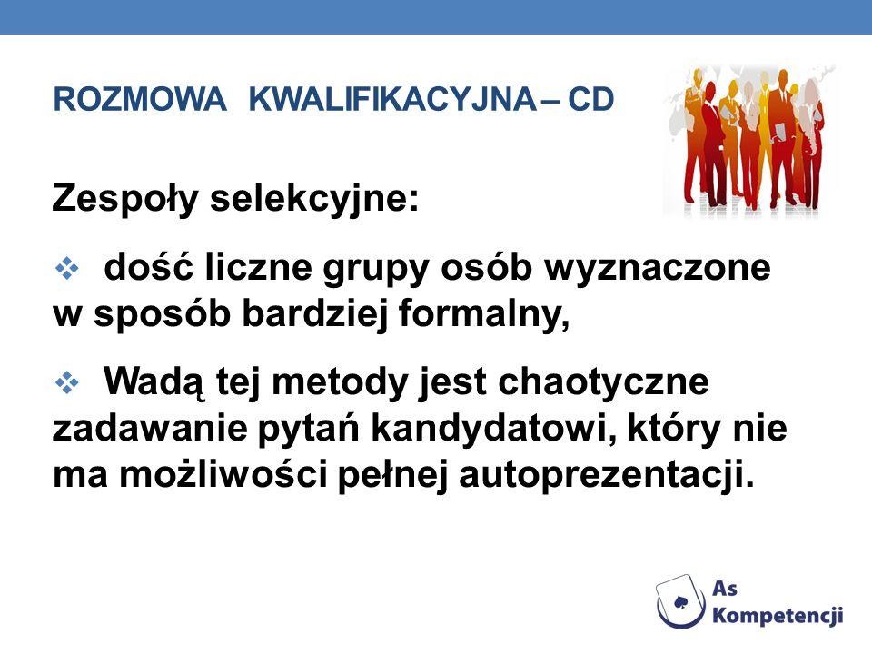 Rozmowa kwalifikacyjna – cd