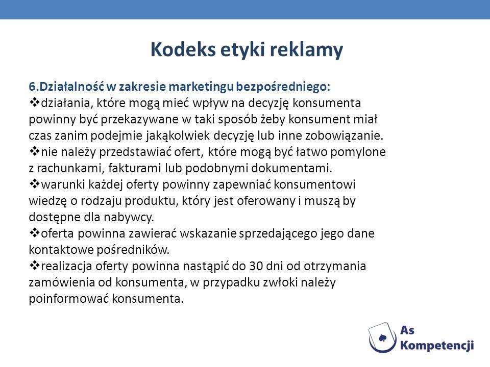 Kodeks etyki reklamy 6.Działalność w zakresie marketingu bezpośredniego: