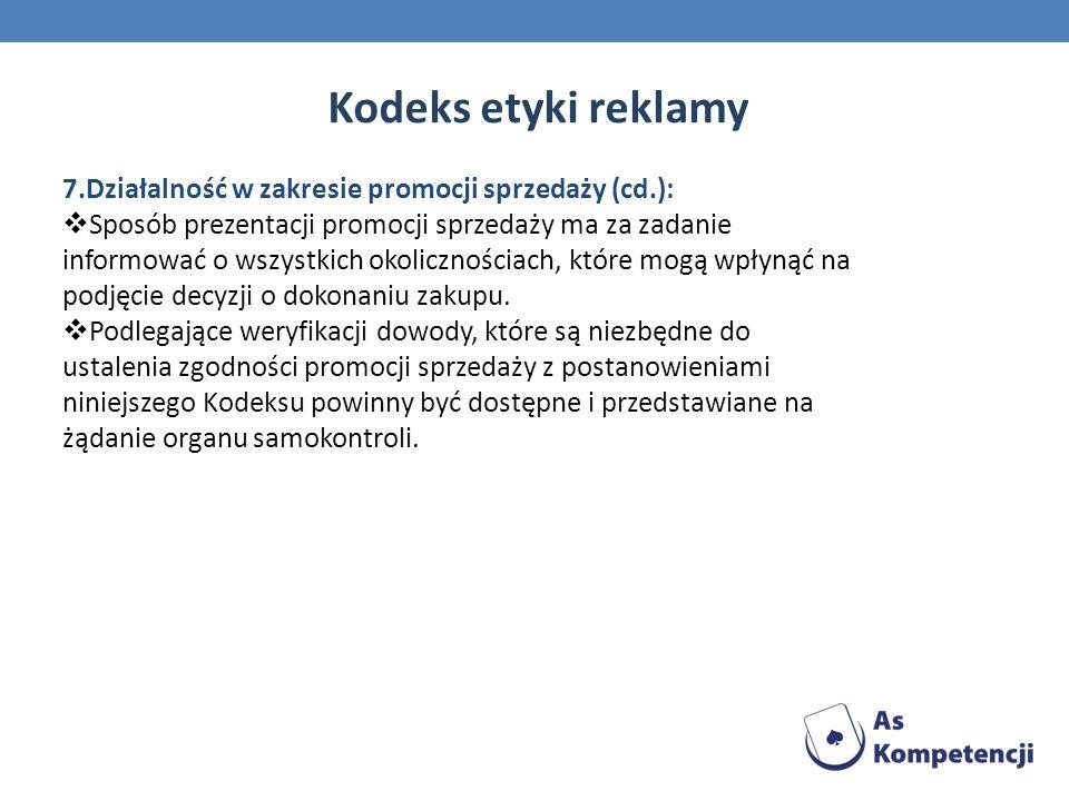 Kodeks etyki reklamy7.Działalność w zakresie promocji sprzedaży (cd.):