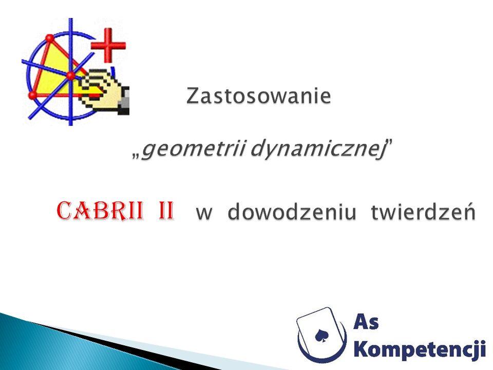 """Zastosowanie """"geometrii dynamicznej cabrii II w dowodzeniu twierdzeń"""