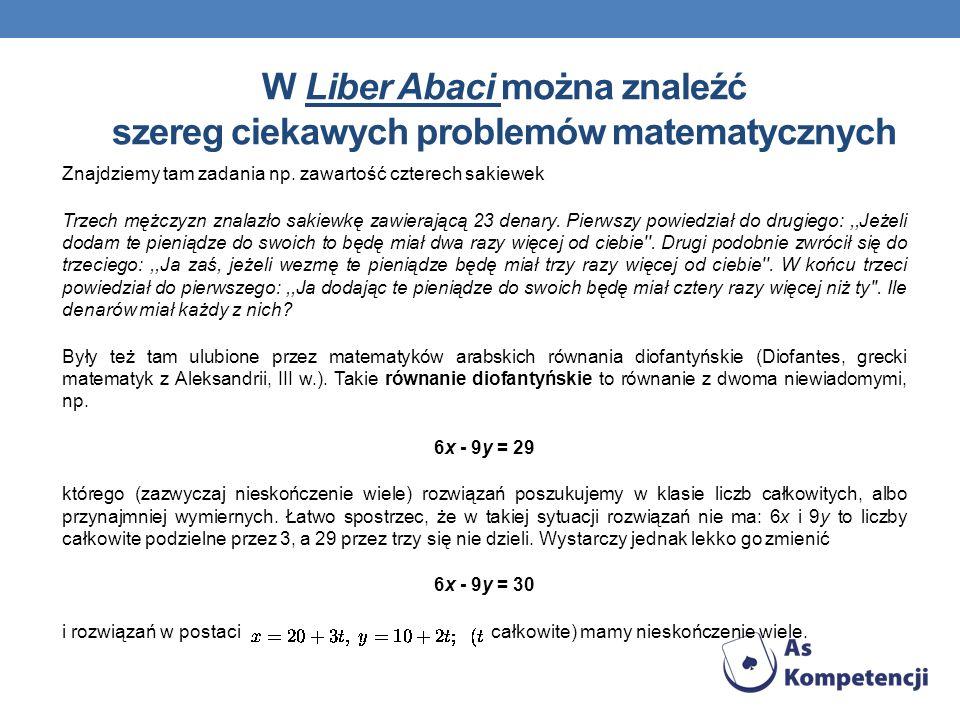 W Liber Abaci można znaleźć szereg ciekawych problemów matematycznych