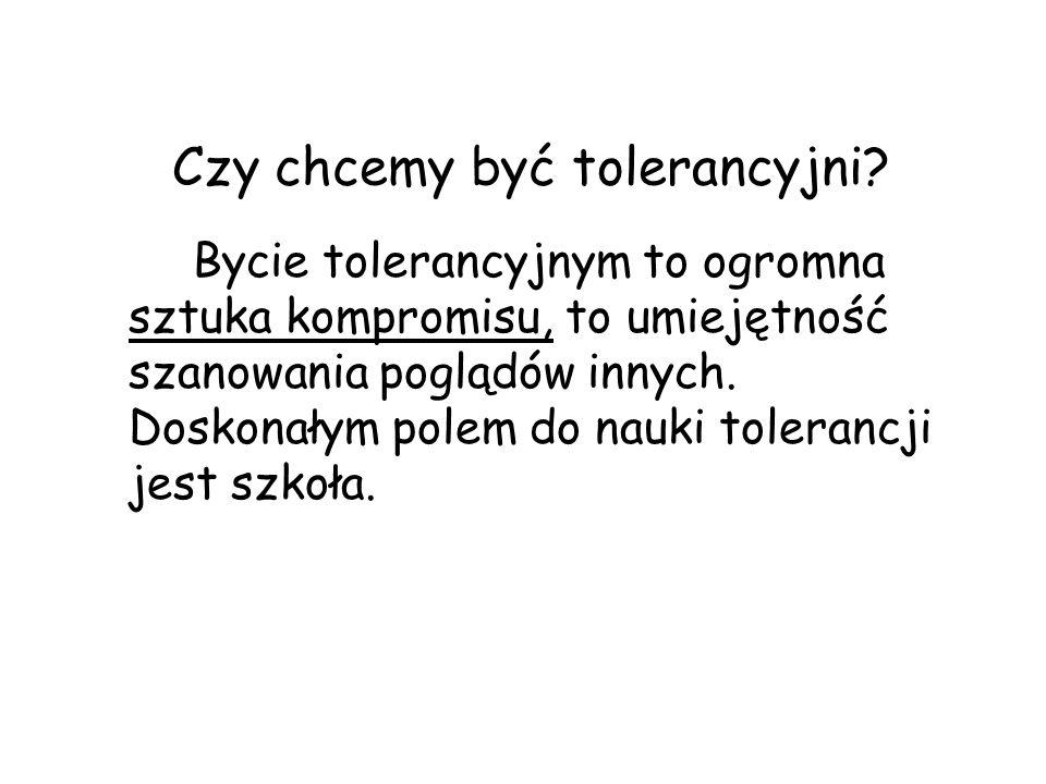 Czy chcemy być tolerancyjni