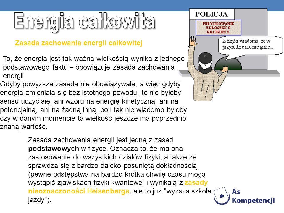 Energia całkowita Zasada zachowania energii całkowitej