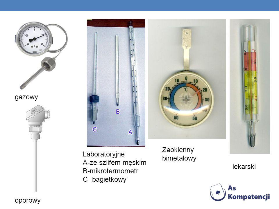 gazowy Zaokienny bimetalowy. Laboratoryjne A-ze szlifem męskim B-mikrotermometr C- bagietkowy. lekarski.