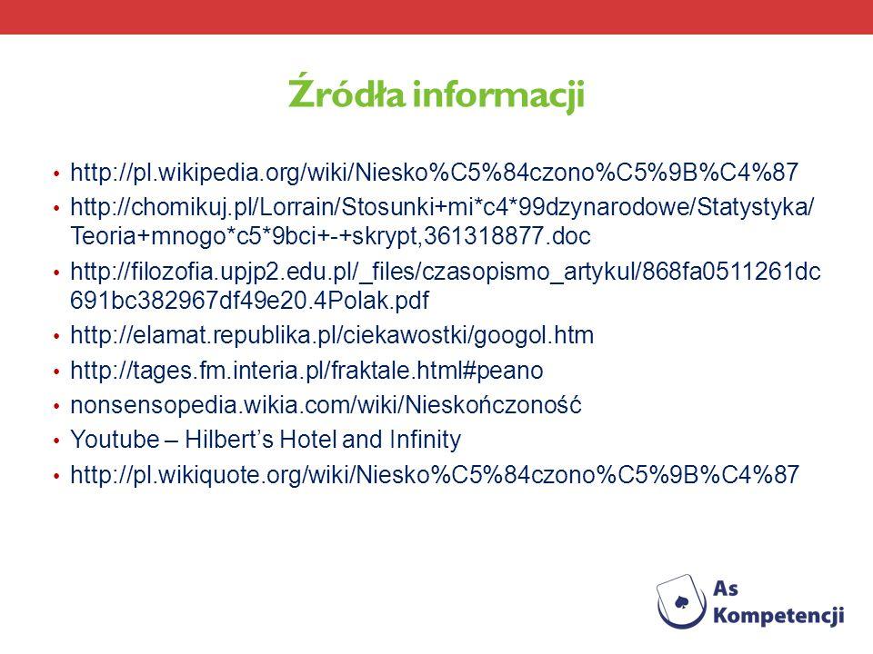 Źródła informacji http://pl.wikipedia.org/wiki/Niesko%C5%84czono%C5%9B%C4%87.
