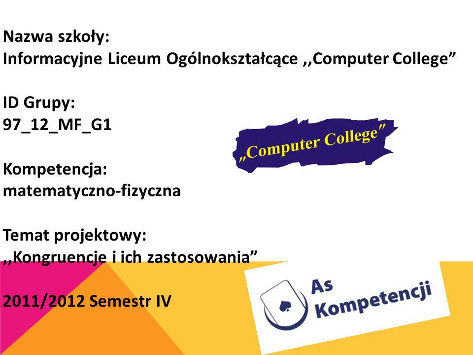 Nazwa szkoły: Informacyjne Liceum Ogólnokształcące ,,Computer College ID Grupy: 97_12_MF_G1. Kompetencja: