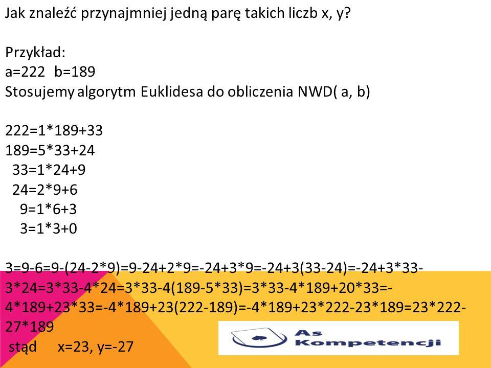 Jak znaleźć przynajmniej jedną parę takich liczb x, y. Przykład: a=222