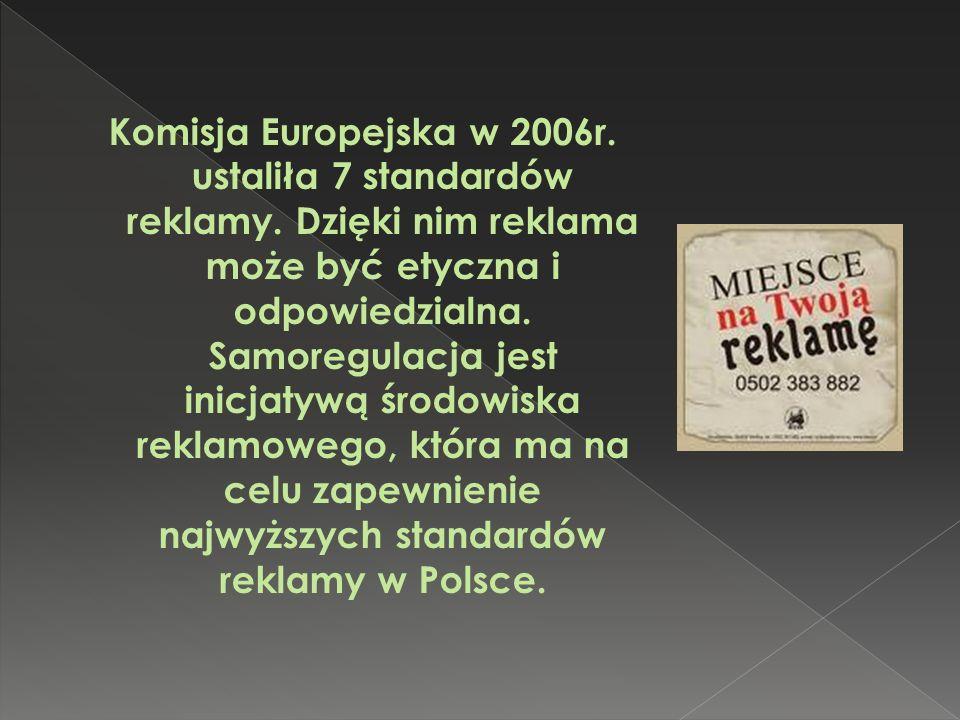 Komisja Europejska w 2006r. ustaliła 7 standardów reklamy