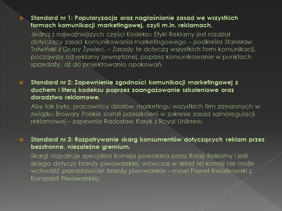 Standard nr 1: Popularyzacja oraz nagłaśnianie zasad we wszystkich formach komunikacji marketingowej, czyli m.in. reklamach.