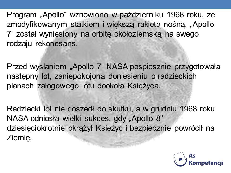 """Program """"Apollo wznowiono w październiku 1968 roku, ze zmodyfikowanym statkiem i większą rakietą nośną. """"Apollo 7 został wyniesiony na orbitę okołoziemską na swego rodzaju rekonesans."""