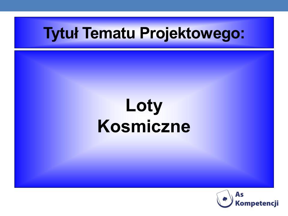 Tytuł Tematu Projektowego: