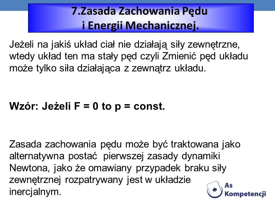 7.Zasada Zachowania Pędu i Energii Mechanicznej.