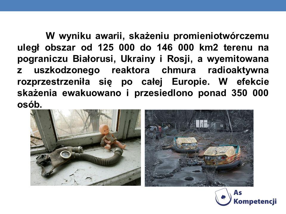 W wyniku awarii, skażeniu promieniotwórczemu uległ obszar od 125 000 do 146 000 km2 terenu na pograniczu Białorusi, Ukrainy i Rosji, a wyemitowana z uszkodzonego reaktora chmura radioaktywna rozprzestrzeniła się po całej Europie.